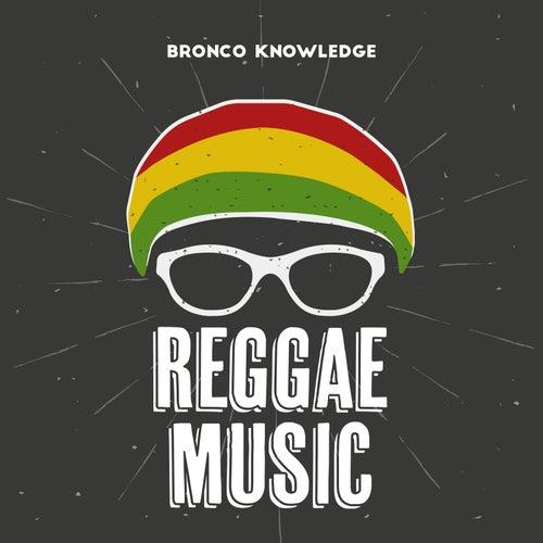 Reggae Music von Bronco Knowledge