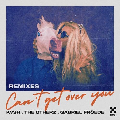 Can't Get Over You (Remixes) de Kvsh