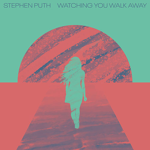 Watching You Walk Away by Stephen Puth