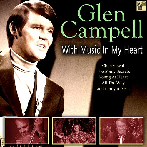 With Music in My Heart von Glen Campbell