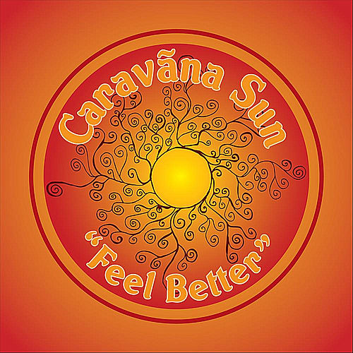 Feel Better by Caravãna Sun