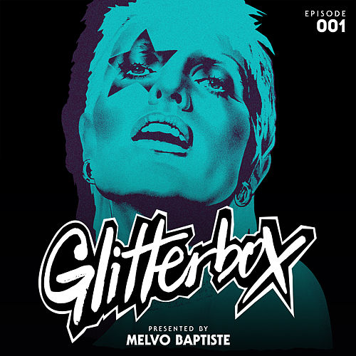 Glitterbox Radio Episode 001 (presented by Melvo Baptiste) fra Glitterbox Radio