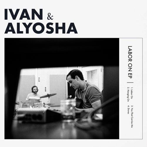 Labor On by Ivan & Alyosha
