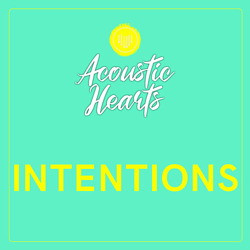 Intentions by Acoustic Hearts