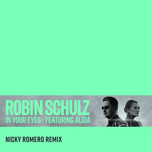 In Your Eyes (feat. Alida) (Nicky Romero Remix) von Robin Schulz