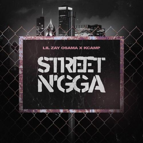 Street N'gga (feat. K CAMP) de Lil Zay Osama