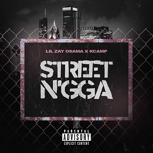 Street N'gga (feat. K CAMP) by Lil Zay Osama
