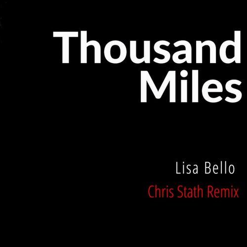 Thousand Miles (Chris Stath Remix) by Lisa Bello