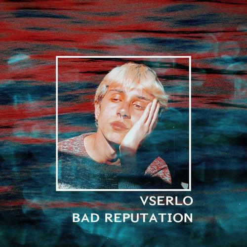 Bad Reputation von Vserlo