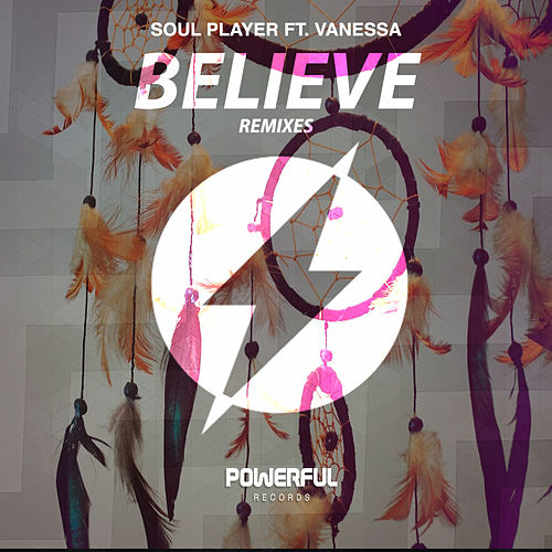 Believe (Remixes) (feat. Vanessa) de Soulplayer