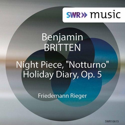 Britten: Night Piece 'Notturno' & Holiday Diary, Op. 5 de Friedemann Rieger