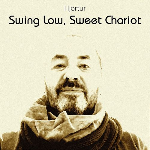 Swing Low, Sweet Chariot by Hjortur