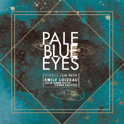 Pale Blue Eyes (feat. Julie-Anne Roth et Csba Palotaï) by Emily Loizeau
