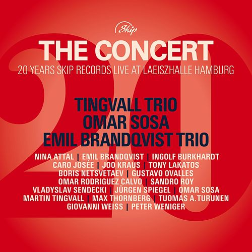 The Concert (20 Years Skip Records Live at Laeiszhalle Hamburg) by Martin Tingvall