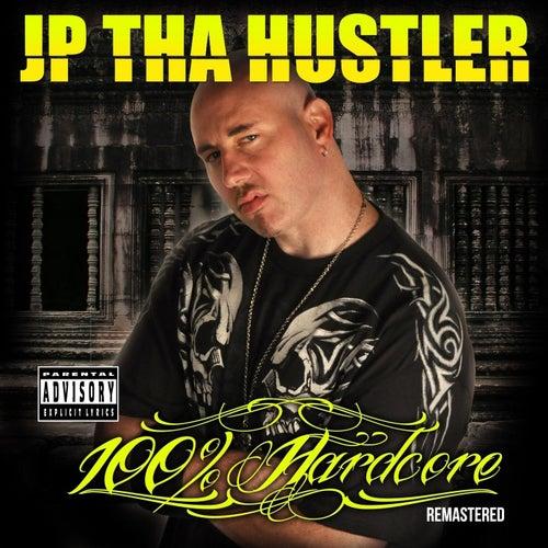 100% Hardcore (Remastered) von JP Tha Hustler