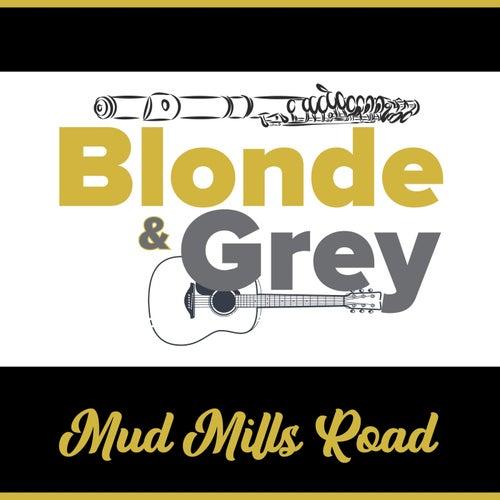 Mud Mills Road by Blonde
