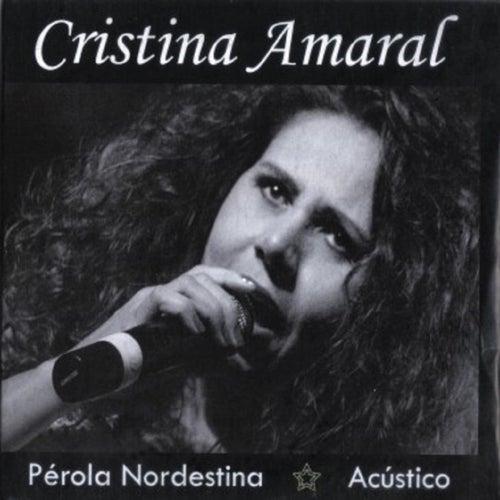 Pérola Nordestina (Acústico) de Cristina Amaral