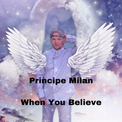 When You Believe (Radio Edit) von Principe Milan