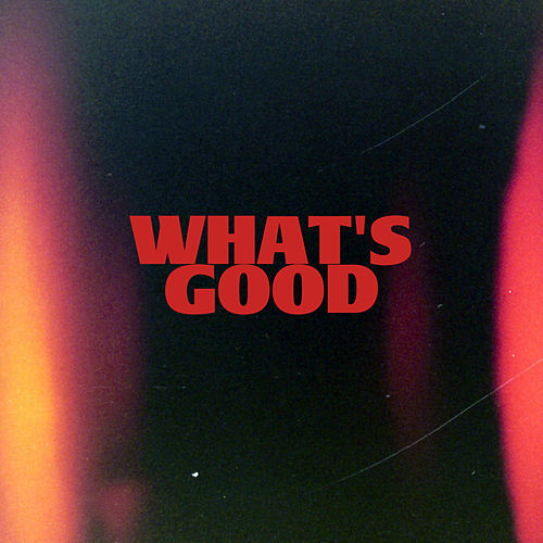 What's Good de Alex Díaz