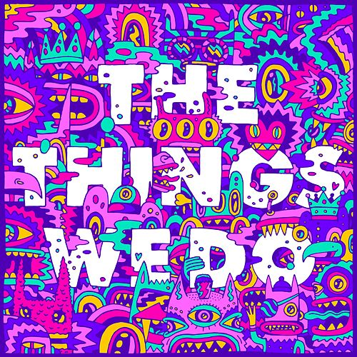 The Things We Do by Foster The People
