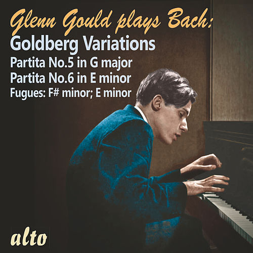 Glenn Gould Plays Bach - Goldberg Variations, Partitas V & VI by Glenn Gould