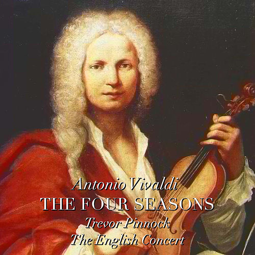 Antonio Vivaldi: The Four Seasons by Trevor Pinnock