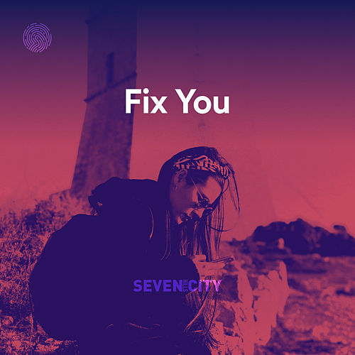 Fix You by Seven Hills City