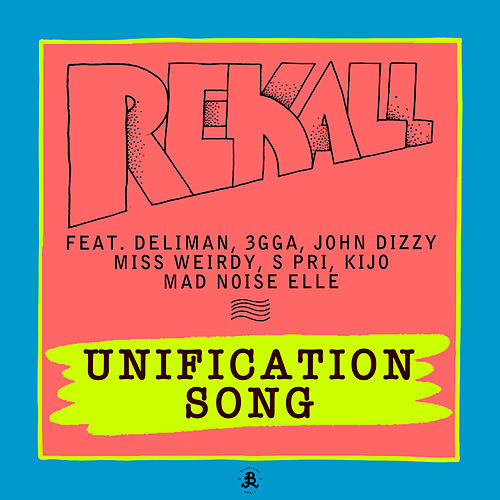 Unification Song by Rekall
