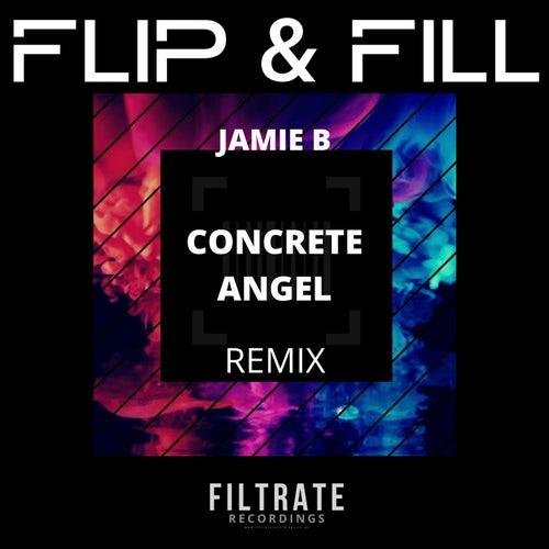 Concrete Angel (Jamie B Remix) de Flip And Fill