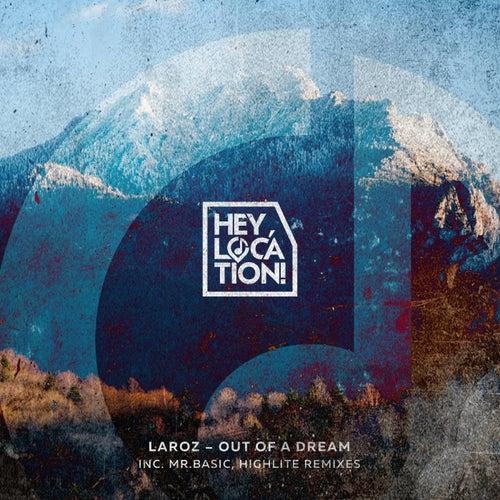 Out Of A Dream von Laroz