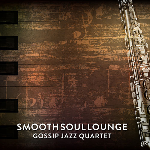 Smooth Soul Lounge fra Gossip Jazz Quartet