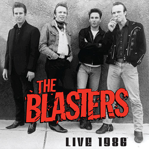 The Blasters Live 1986 by The Blasters