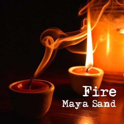 Fire by Maya Sand