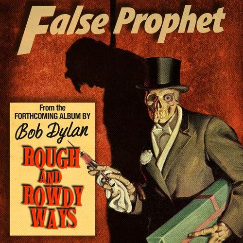 False Prophet by Bob Dylan