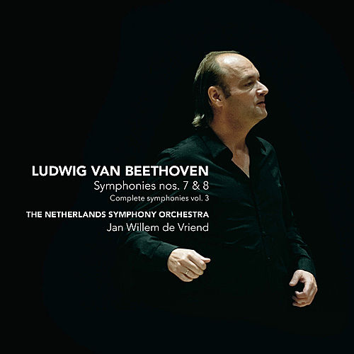 Beethoven: Symphonies nos. 7&8 - Complete symphonies vol.3 by Jan Willem de Vriend