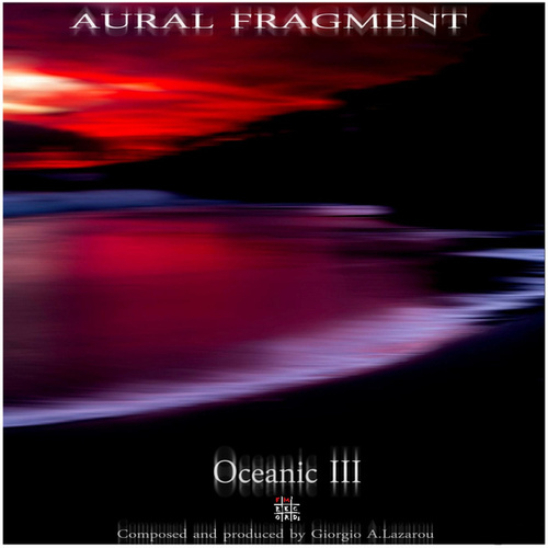 Oceanic III by Aural Fragment