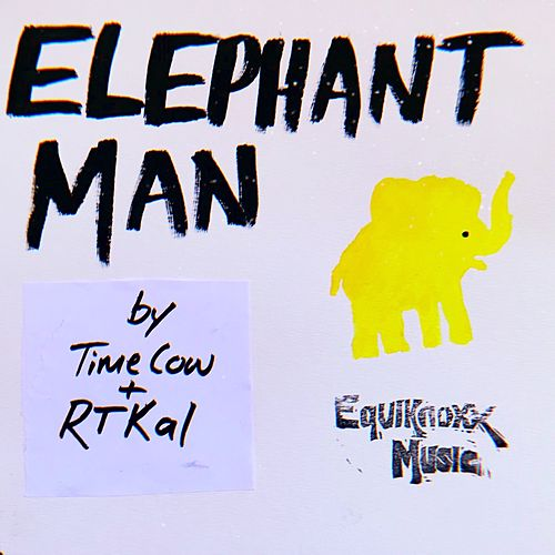 Elephant Man by Time Cow