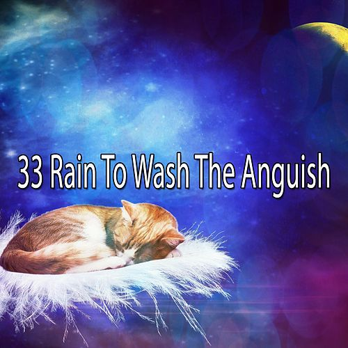33 Rain to Wash the Anguish by Relaxing Rain Sounds