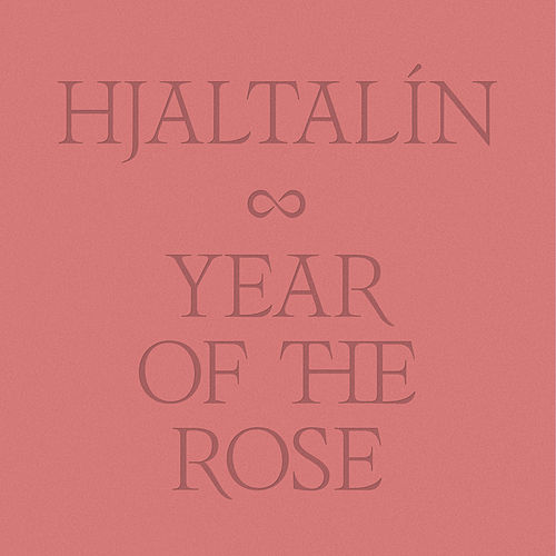 Year of the Rose by Hjaltalín