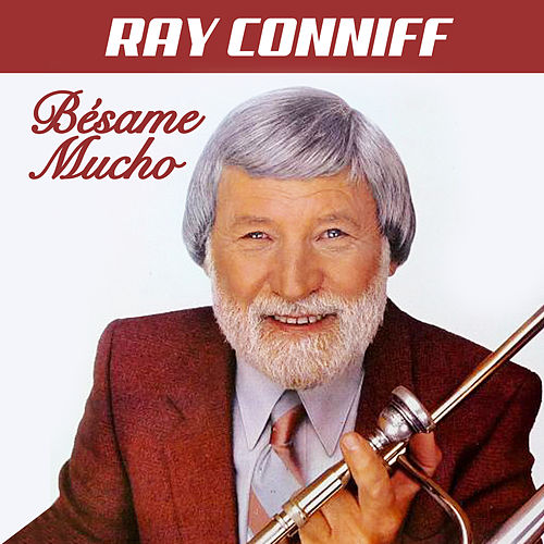 Bésame Mucho by Ray Conniff