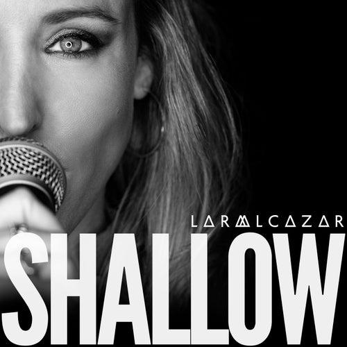 Shallow (Cover) de Lara Alcázar