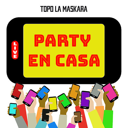 Party En Casa de Topo La Maskara