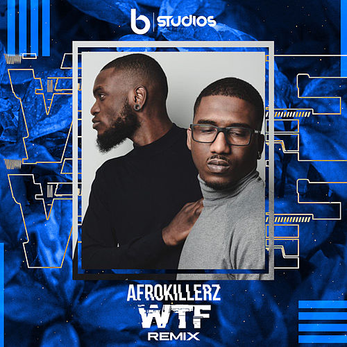WTF (New Version) by Afrokillerz