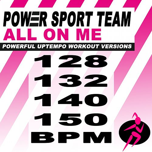 All on Me (Powerful Uptempo Cardio, Fitness, Crossfit & Aerobics Workout Versions) von Power Sport Team