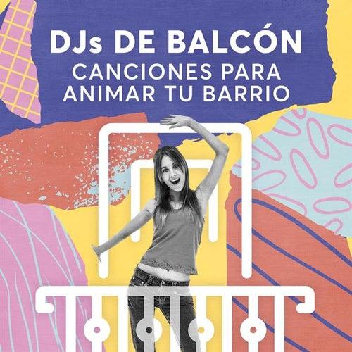 DJs de Balcón: Canciones Para Animar Tu Barrio de Various Artists