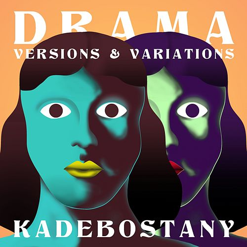 Drama - Versions & Variations von Kadebostany