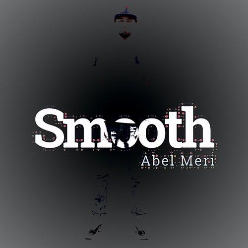 Smooth by Abel Meri