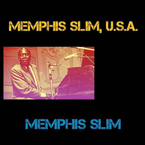Memphis Slim, U.S.A. by Memphis Slim