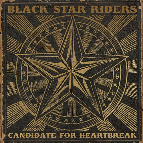 Candidate for Heartbreak de Black Star Riders