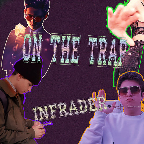 On The Trap de Infrader